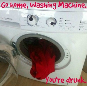 Go home, Washing Machine. You're Drunk.